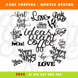 Cake toppers, toppers svg, free quotes svg files, plasma cut toppers, dxf quotes